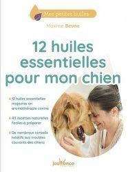 Dernières parutions sur Basse-cour, 12 huiles essentielles pour mon chien