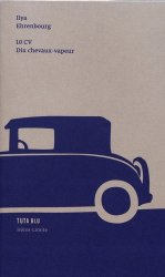 Dernières parutions sur Histoire de l'automobile, 10 CV - Dix chevaux-vapeur. Chronique de notre temps