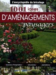 Souvent acheté avec Tous les jardins du monde, le 1001 Idées d'aménagements paysagers