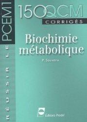 Souvent acheté avec 100 QCM corrigés - Génétique  - Biologie moléculaire, le 150 QCM corrigés Biochimie métabolique