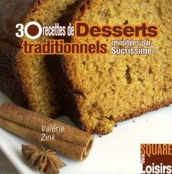 Dernières parutions dans Square des Loisirs, 30 Recettes de Desserts traditionnels revisitées par Sucrissime