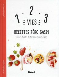 Nouvelle édition 1, 2, 3 Vies : Recettes Zéro Gaspi