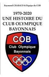 Dernières parutions sur Histoire du sport, 1970-2020, Une histoire du Club Olympique Bayonnais