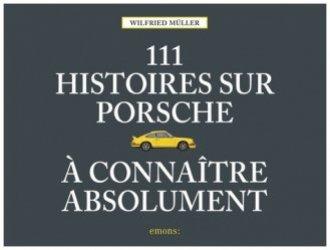 Dernières parutions sur Histoire de l'automobile, 111 histoires sur Porsche à connaître absolument