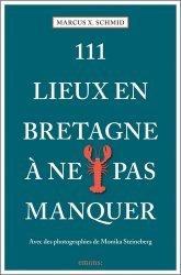 Dernières parutions sur Bretagne, 111 Lieux Bretagne à ne pas manquer