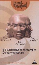 Dernières parutions sur Réussite personnelle, 3 psychanalyses corporelles pour y répondre