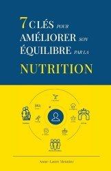 Dernières parutions sur Alimentation - Diététique, 7 clés pour améliorer son équilibre par la nutrition