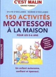 Souvent acheté avec Montessori à la maison 0-3 ans, le 150 activités Montessori à la maison