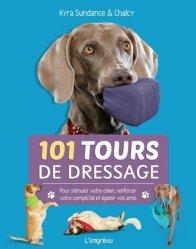 Dernières parutions sur Comportement, dressage et soins du chien, 101 tours de dressage