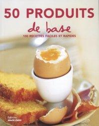 Dernières parutions sur Cuisines régionales, 50 produits de base