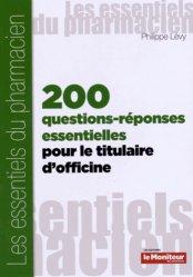 Dernières parutions dans Les essentiels du pharmacien, 200 questions-réponses essentielles pour le titulaire d'officine