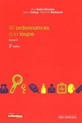 Dernières parutions sur Médicaments - Ordonnances, 50 ordonnances à la loupe Tome 2
