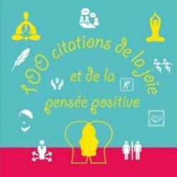 Dernières parutions sur Pensée positive, 100 Citations de la joie et de la pensée positive