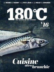 Dernières parutions sur Techniques culinaires, 180°C N° 16, Printemps 2019 : Cuisine ultra branchie