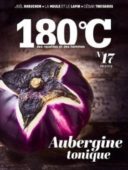 Dernières parutions sur Techniques culinaires, 180°C N° 17, été 2019 : Aubergine tonique