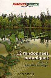 Dernières parutions sur Nature - Jardins - Animaux, 12 randonnées botaniques autour de Saint-Dié-des-Vosges