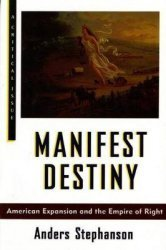 Nouvelle édition Manifest Destiny: American Expansion and the Empire of Rigth