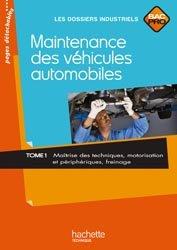 Dernières parutions dans Les dossiers industriels, Maintenance des véhicules automobiles Tome 1, Bac Pro - Livre élève - Ed.2010
