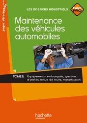 Dernières parutions dans Les dossiers industriels, Maintenance des véhicules automobiles Tome 2, Bac Pro - Livre élève - Ed.2010