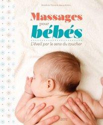 Dernières parutions sur Massages de l'enfant, Massages pour bébé - L'éveil par le sens du toucher