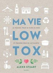 Dernières parutions dans Famille / Santé, Ma vie low tox