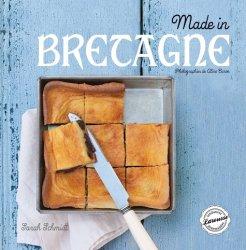 Dernières parutions dans Tendances gourmandes, Made in Bretagne