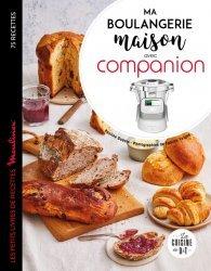 Dernières parutions sur Cuisine familiale, Ma boulangerie maison avec Companion