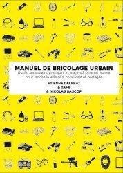 Dernières parutions sur Manuels de bricolage, Manuel illustré de bricolage urbain