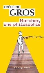Dernières parutions dans Champs Essais, Marcher, une philosophie