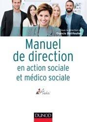 Souvent acheté avec Innover en institution sociale et médico-sociale, le Manuel de direction en action sociale et médico-sociale