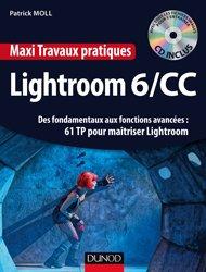 Dernières parutions dans Travaux pratiques, Maxi Travaux pratiques Lightroom 6/CC - 61 TP pour maîtriser Lightroom