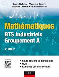 Dernières parutions sur BTS - DUT - IUT, Mathématiques  BTS industriels - Groupement A