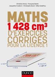 Dernières parutions sur Maths à l'université, Mathématiques : 1350 cm3 d'exercices corrigés pour la licence