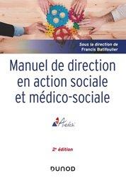 Dernières parutions dans Guides Santé Social, Manuel de direction en action sociale et médico-sociale