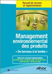 Dernières parutions sur Éthique, normes et indicateurs, Management environnemental des produits 'du berceau à la tombe'