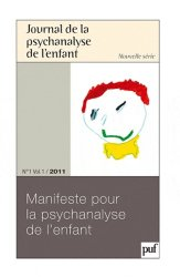 Dernières parutions dans Journal de la psychanalyse de l'enfant, Manifeste pour la psychanalyse de l'enfant