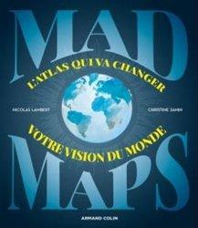 Dernières parutions sur Cartographie, MAD MAPS. L'atlas qui va changer votre vision du Monde