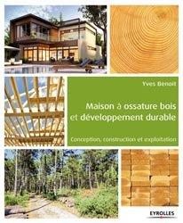 Dernières parutions sur Maisons en bois, Maison à ossature bois et développement durable