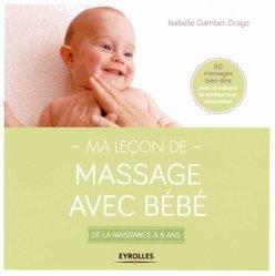 Dernières parutions sur Massages de l'enfant, Ma leçon de massage avec bébé. De la naissance à 6 ans