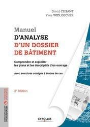 Dernières parutions sur Conduite de chantier, Manuel d'analyse d'un dossier de bâtiment : initiation, décodage, contexte, études de cas
