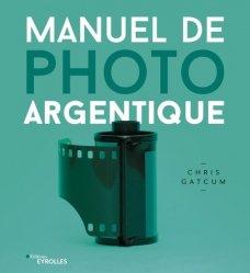 Dernières parutions sur Photographie, Manuel de photo argentique