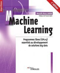 Dernières parutions dans Algorithmes, Machine Learning. Programmes libres (GPLv3) essentiels au développement de solutions big data, 2e édition
