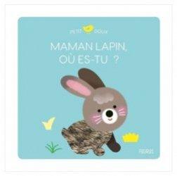 Dernières parutions sur Pour les tout-petits, Maman lapin, où es-tu ?