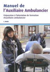 Dernières parutions sur Ambulancier, Manuel de l'auxiliaire ambulancier