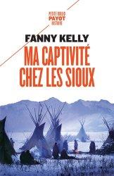 Dernières parutions dans Petite Bibliothèque Payot, Ma captivité chez les Sioux