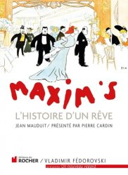 Dernières parutions dans Un Nouveau Regard, Maxim's. L'Histoire d'un rêve