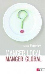 Dernières parutions sur Agriculture biologique - Agroécologie - Permaculture, Manger local, manger global