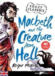 Dernières parutions dans Paper Planes Teens Niv. intermédiaire, Macbeth and the Creature from Hell - Livre + mp3