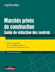 Dernières parutions sur Immobilier et droit de la construction, Marchés privés de construction : Guide de rédaction des contrats