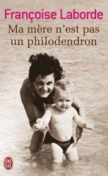 Dernières parutions dans J'ai lu Récit, Ma mère n'est pas un philodendron